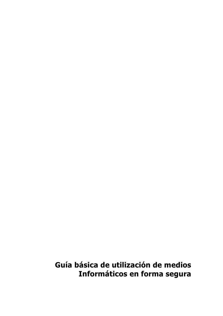 Guía básica de utilización de medios       Informáticos en forma segura