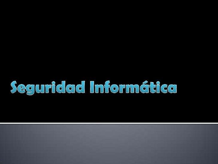 Seguridad Informática<br />