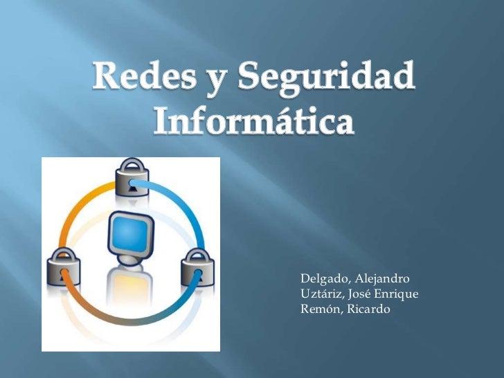 Delgado, AlejandroUztáriz, José EnriqueRemón, Ricardo