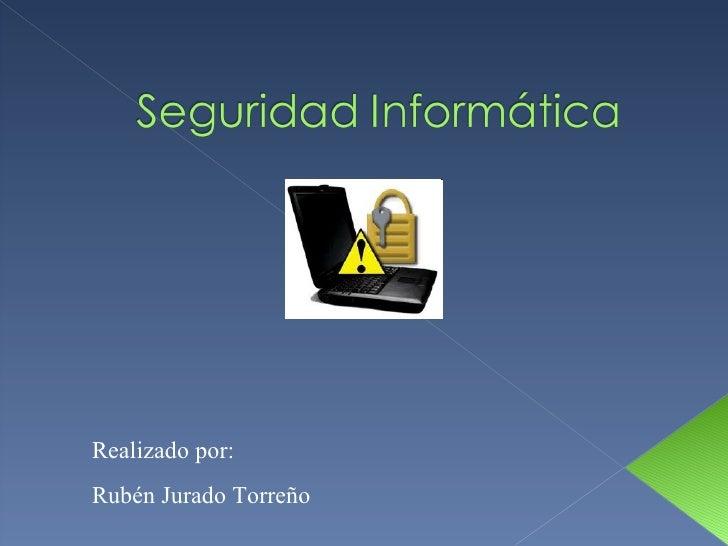 Seguridad informática - Rubén Jurado