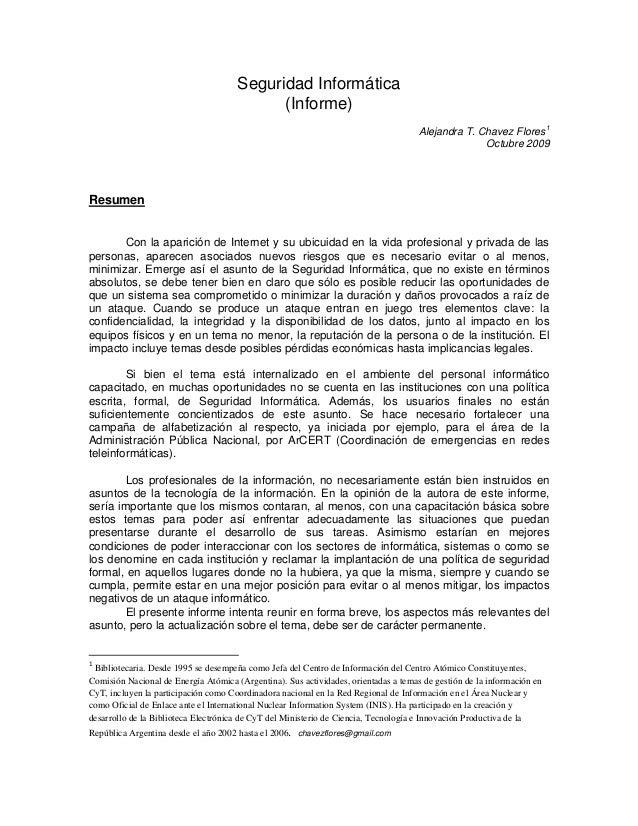 Seguridad Informática (Informe) Alejandra T. Chavez Flores 1 Octubre 2009  Resumen  Con la aparición de Internet y su ubic...