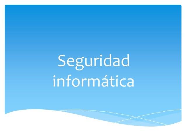 Tips Seguridad Informatica Seguridad Informática