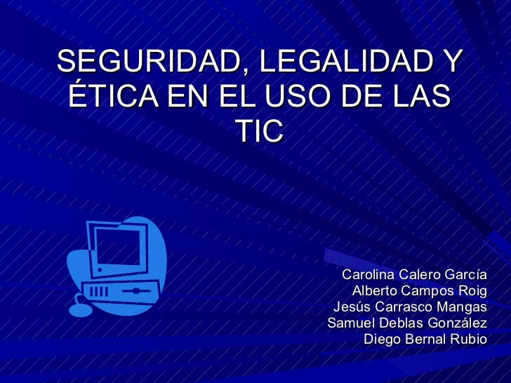 Seguridad, legalidad y ética en el uso de las TIC