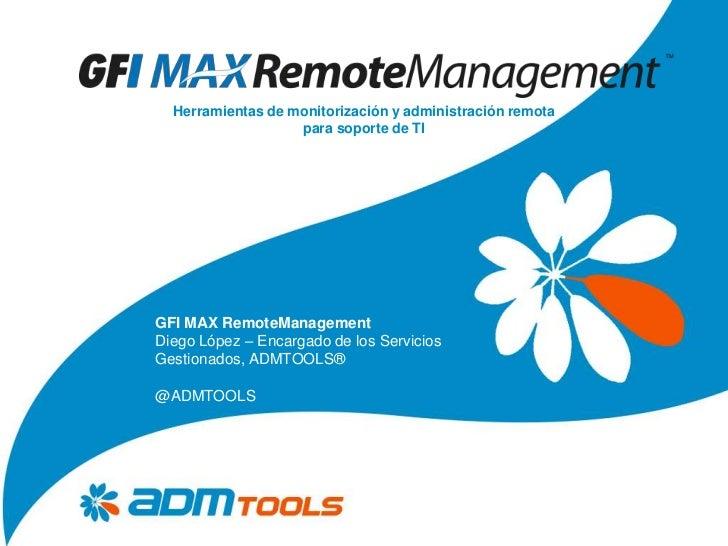 Herramientas de monitorización y administración remota                   para soporte de TIGFI MAX RemoteManagementDiego L...