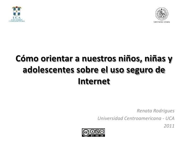 Cómo orientar a nuestros niños, niñas y adolescentes sobre el uso seguro de               Internet                        ...