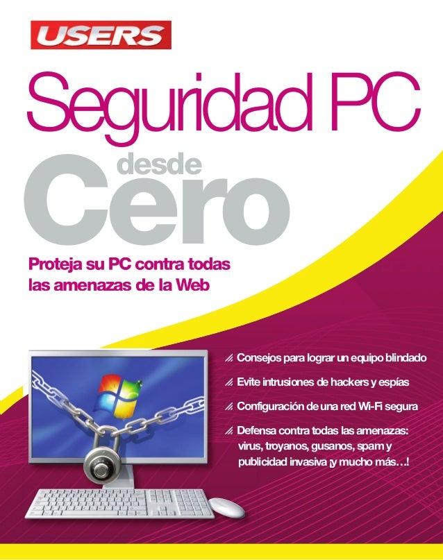 SeguridadPC Cero desde SeguridadPC El contenido de esta obra formó parte del libro Seguridad PC. Sobre la colección  Apre...