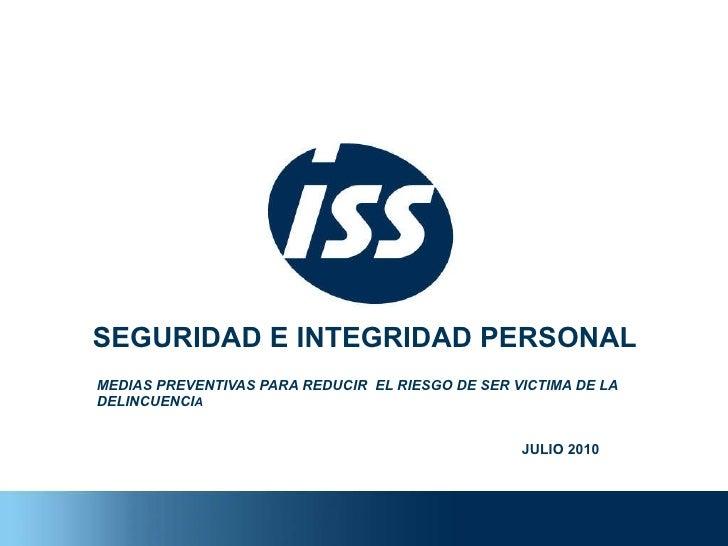 SEGURIDAD E INTEGRIDAD PERSONAL MEDIAS PREVENTIVAS PARA REDUCIR  EL RIESGO DE SER VICTIMA DE LA DELINCUENCI A JULIO 2010