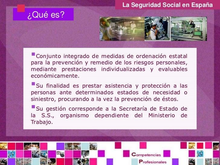 La Seguridad Social en España<br /><ul><li>¿Qué es?