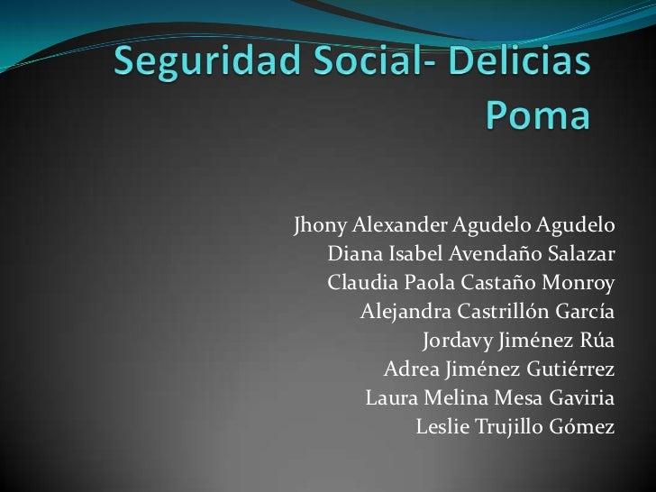 Jhony Alexander Agudelo Agudelo   Diana Isabel Avendaño Salazar   Claudia Paola Castaño Monroy       Alejandra Castrillón ...