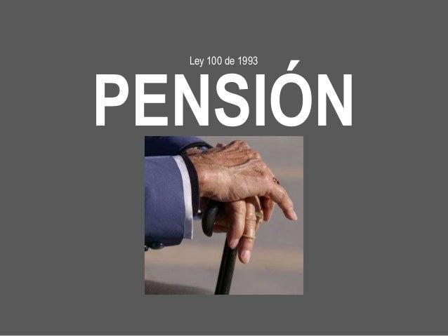 Seguridad social en Colombia (pensiones ley 100 de 1993)