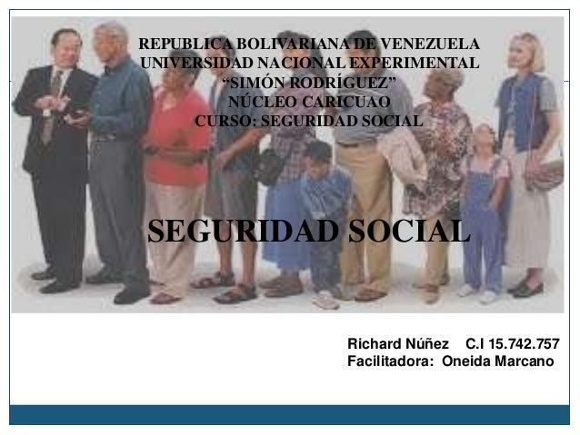 "REPUBLICA BOLIVARIANA DE VENEZUELA UNIVERSIDAD NACIONAL EXPERIMENTAL ""SIMÓN RODRÍGUEZ"" NÚCLEO CARICUAO CURSO: SEGURIDAD SO..."