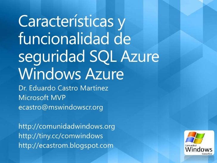 Dr. Eduardo Castro MartínezMicrosoft MVPecastro@mswindowscr.orghttp://comunidadwindows.orghttp://tiny.cc/comwindowshttp://...