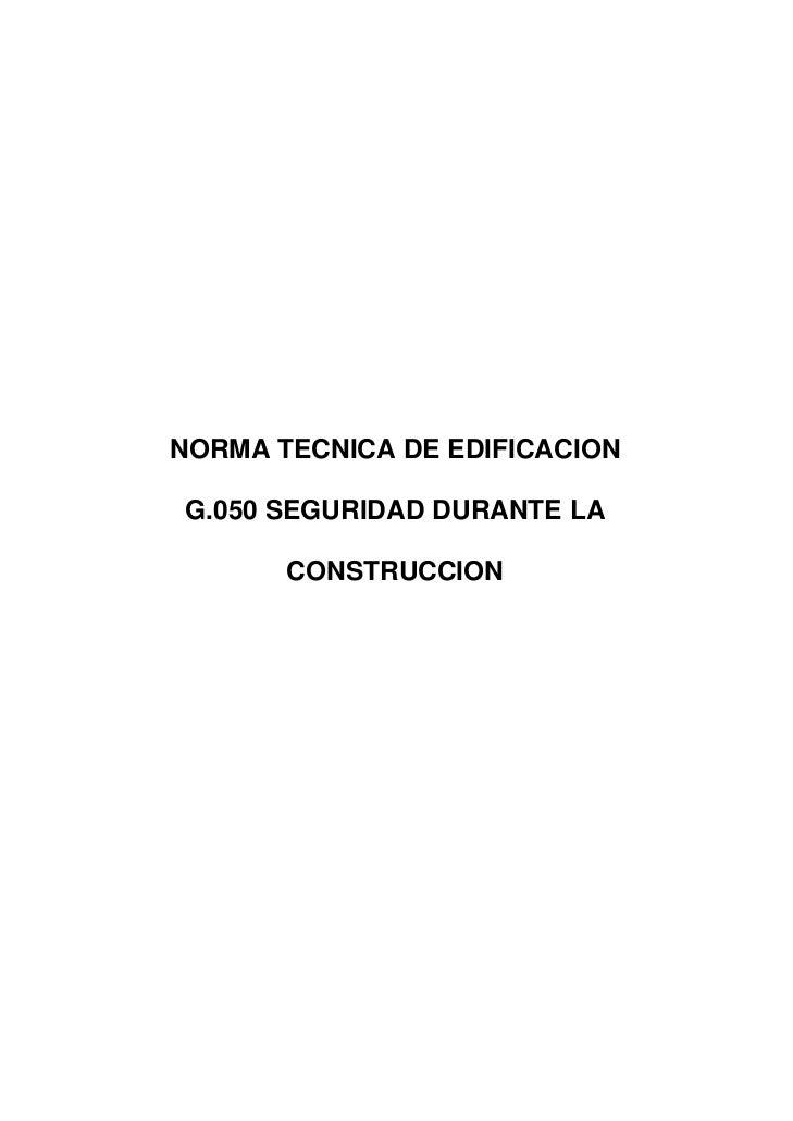 NORMA TECNICA DE EDIFICACIONG.050 SEGURIDAD DURANTE LA       CONSTRUCCION