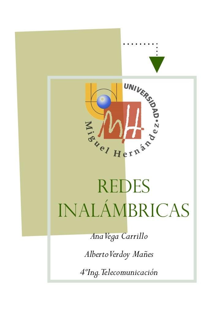 RedesInalámbricas    AnaVega Carrillo   AlbertoVerdoy Mañes  4ºIng.Telecomunicación