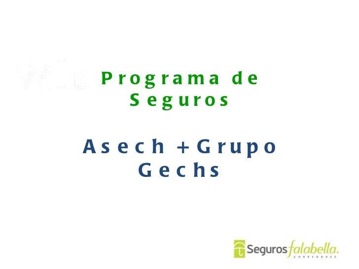 Programa de Seguros Asech + Grupo Gechs