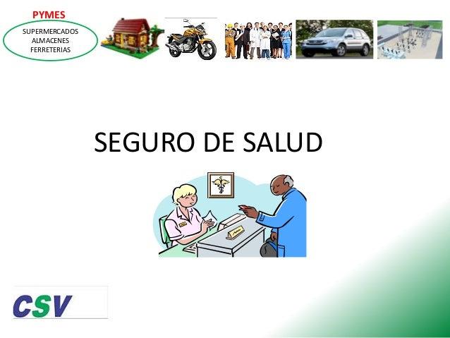 PYMES SUPERMERCADOS ALMACENES FERRETERIAS  SEGURO DE SALUD