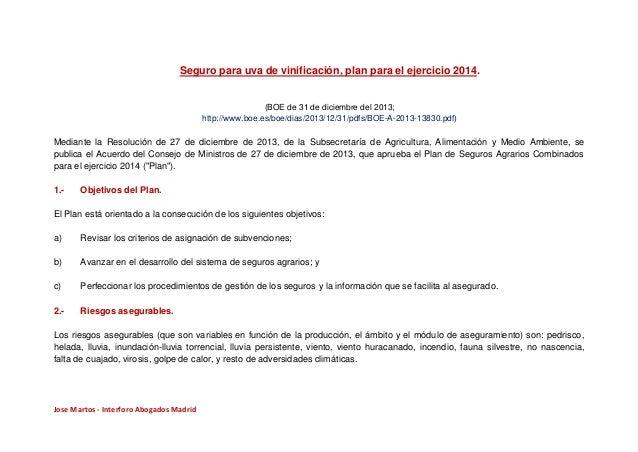 Seguro para uva de vinificación, plan para el ejercicio 2014.  (BOE de 31 de diciembre del 2013; http://www.boe.es/boe/dia...