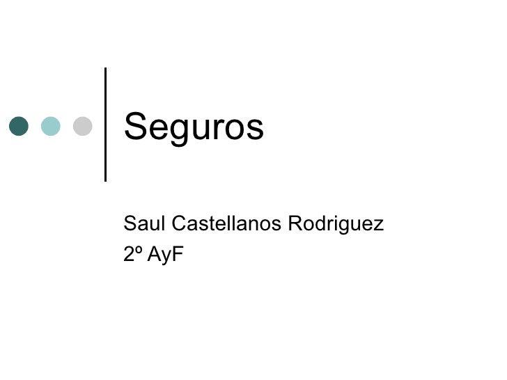 Seguros Saul Castellanos Rodriguez 2º AyF