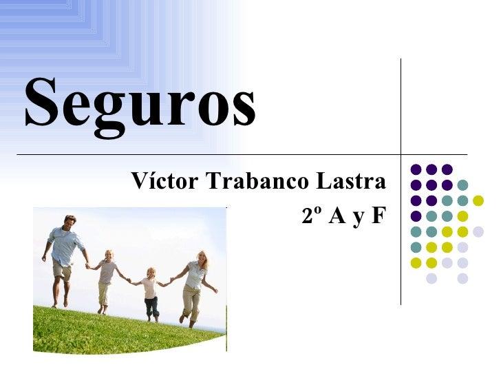 Seguros Víctor Trabanco Lastra 2º A y F