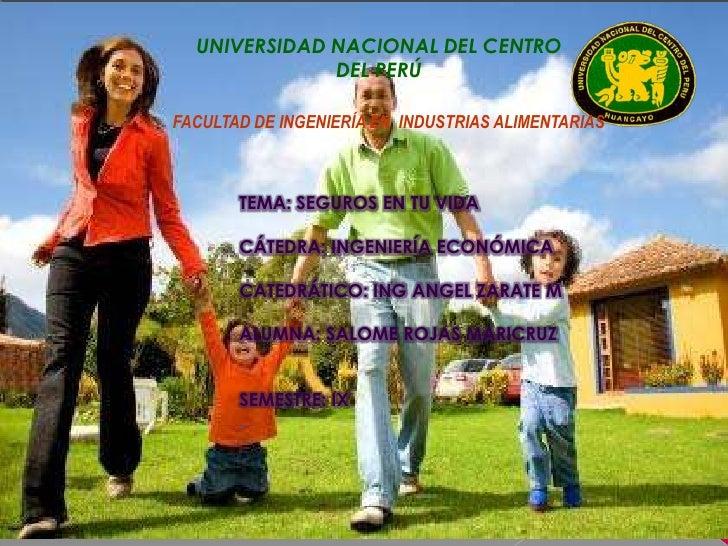 UNIVERSIDAD NACIONAL DEL CENTRO              DEL PERÚFACULTAD DE INGENIERÍA EN INDUSTRIAS ALIMENTARIAS       TEMA: SEGUROS...