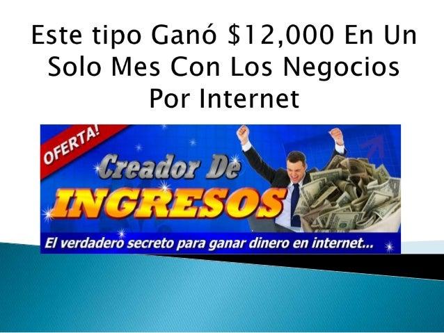 Descubre Como Ganar $12,000 al Mes en Internet