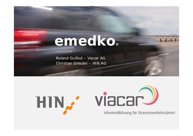 emedko                       ©Roland Guillod – Viacar AGChristian Greuter – HIN AG