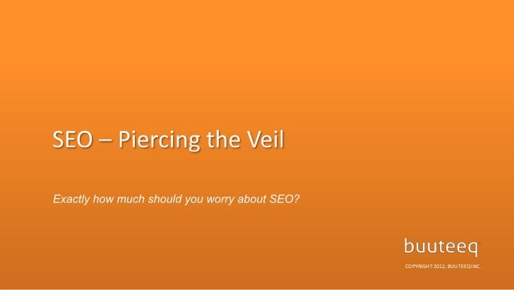 SEO - Piercing the Veil