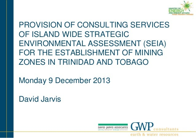 PROVISION OF CONSULTING SERVICES OF ISLAND WIDE STRATEGIC ENVIRONMENTAL ASSESSMENT (SEIA) FOR THE ESTABLISHMENT OF MINING ...