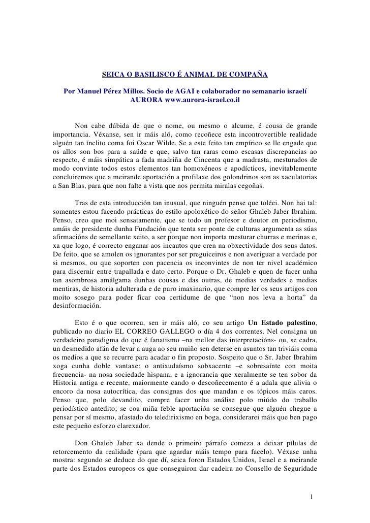 SEICA O BASILISCO É ANIMAL DE COMPAÑA   Por Manuel Pérez Millos. Socio de AGAI e colaborador no semanario israelí         ...