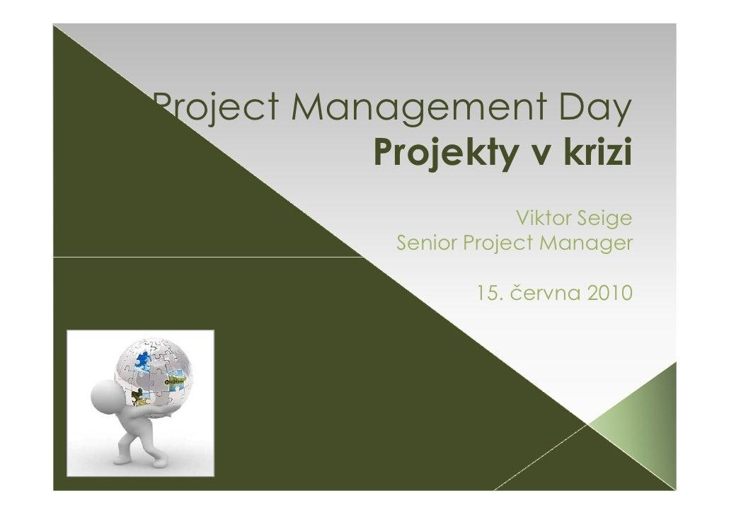 Projekt v krizi - konkrétní příklady projektů v krizi - Viktor Seige (Raiffeisenbank)