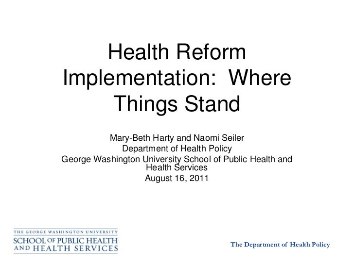 Health ReformImplementation: Where     Things Stand          Mary-Beth Harty and Naomi Seiler             Department of He...
