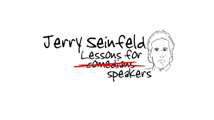 Lessons from Jerry Seinfeld to Comedians and Presenters