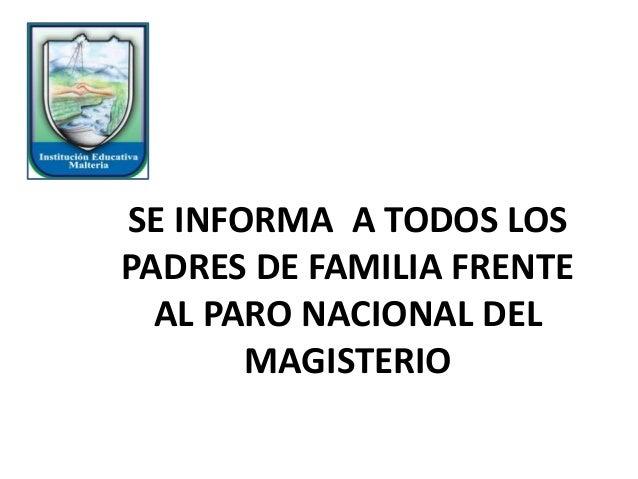 SE INFORMA A TODOS LOS PADRES DE FAMILIA FRENTE AL PARO NACIONAL DEL MAGISTERIO