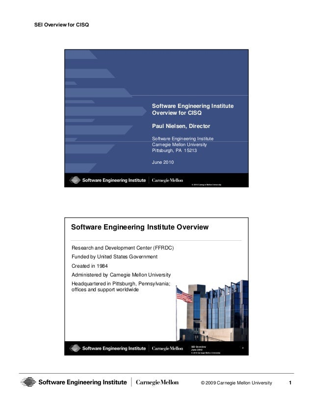 SEI Overview for CISQ                                                Software Engineering Institute                       ...