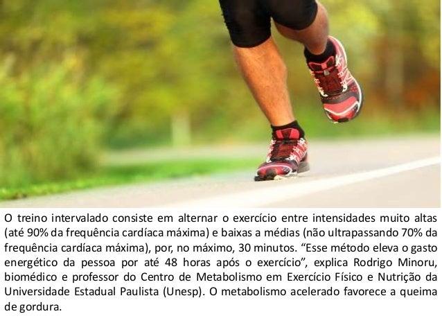 O treino intervalado consiste em alternar o exercício entre intensidades muito altas (até 90% da frequência cardíaca máxim...