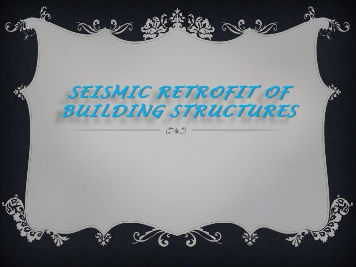 Seismic retrofit of building structures