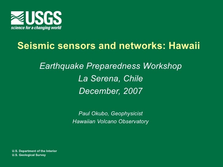 Seismic sensors and networks: Hawaii                  Earthquake Preparedness Workshop                           La Serena...
