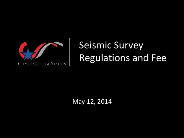 Seismic Survey Regulations and Fee May 12, 2014