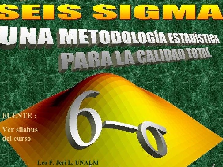 Leo F. Jeri L. UNALM FUENTE : Ver silabus del curso