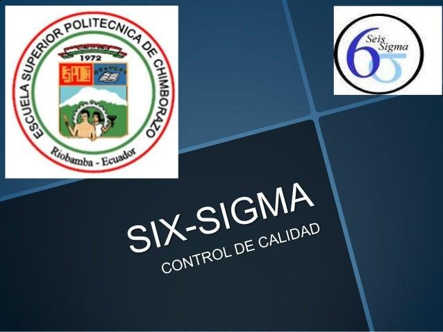 OBJETIVO GENERAL OBTENER CONOCIMIENTOS    GENERALES ACERCA DE LO QUE    ES EL 6-SIGMAOBJETIVO ESPECIFICOS   CONOCER COMO...