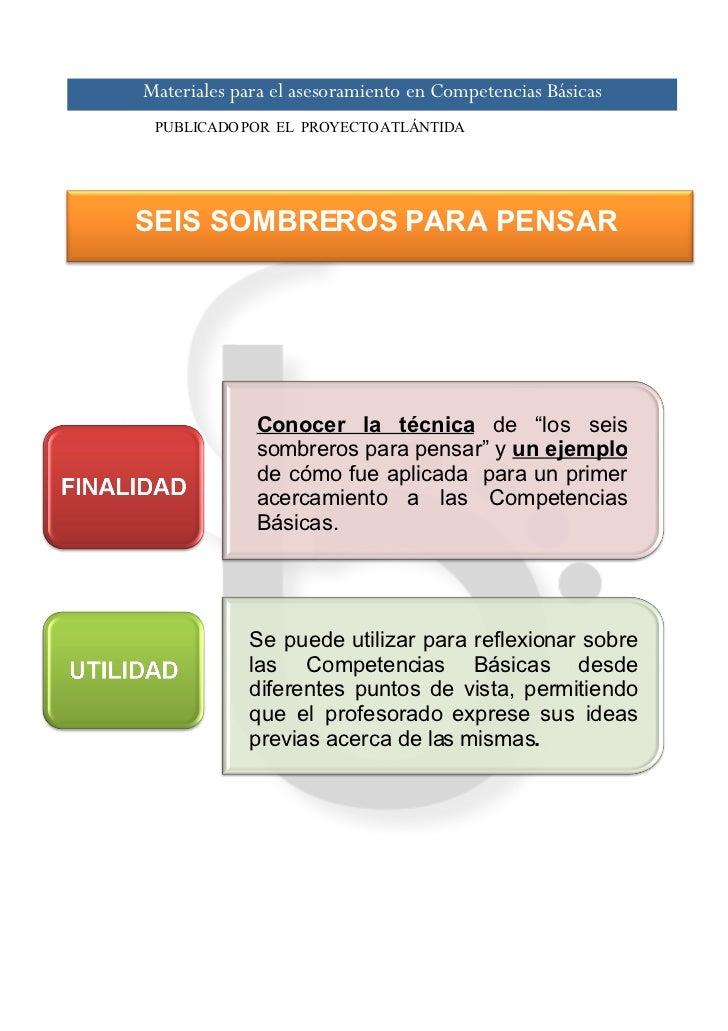 Materiales para el asesoramiento en Competencias Básicas  PUBLICADO POR EL PROYECTO ATLÁNTIDA     SEIS SOMBREROS PARA PENS...