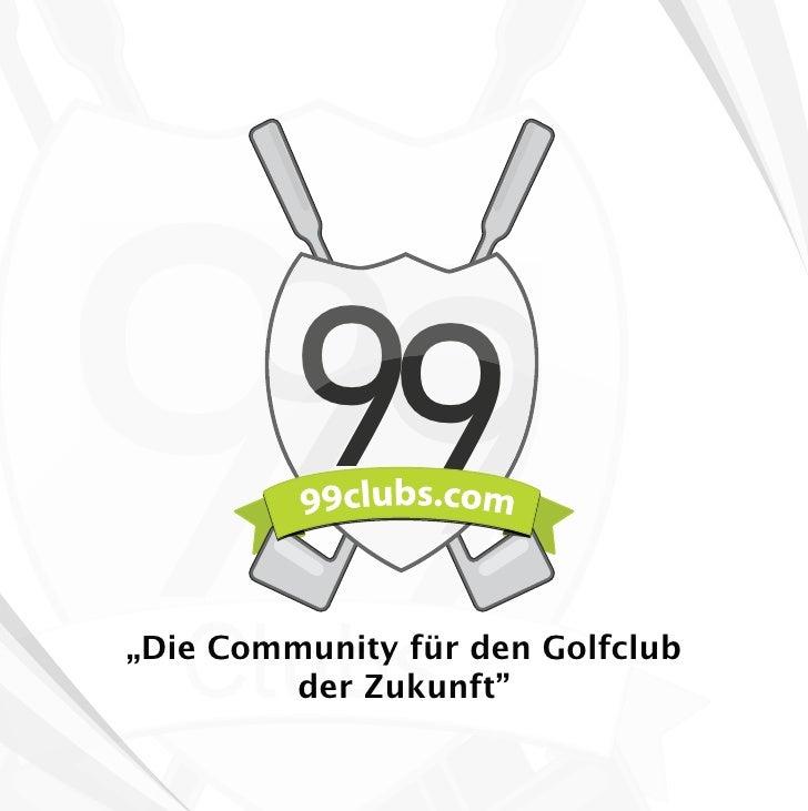 """99  99        99  """"Die Community für den Golfclub          der Zukunft"""""""