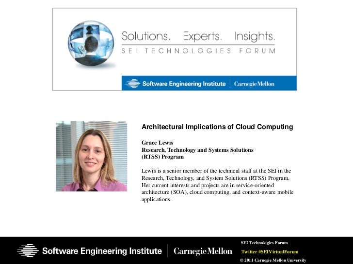 Architectural Implications of Cloud ComputingGrace LewisResearch, Technology and Systems Solutions(RTSS) ProgramLewis is a...