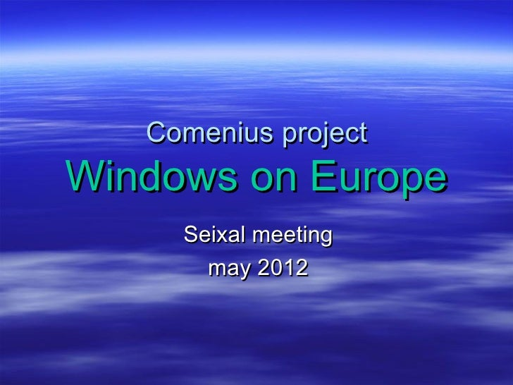 Comenius projectWindows on Europe     Seixal meeting       may 2012