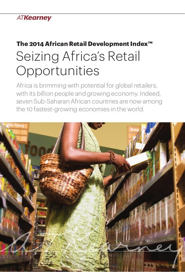 1Seizing Africa's Retail Opportunities The 2014 African Retail Development Index™ Seizing Africa's Retail Opportunities Af...