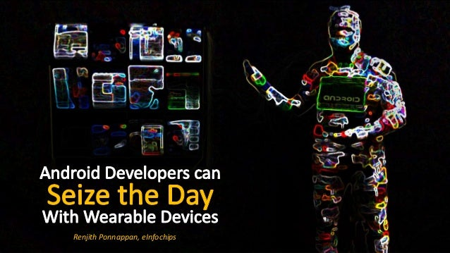 Seizing the day in wearable devices