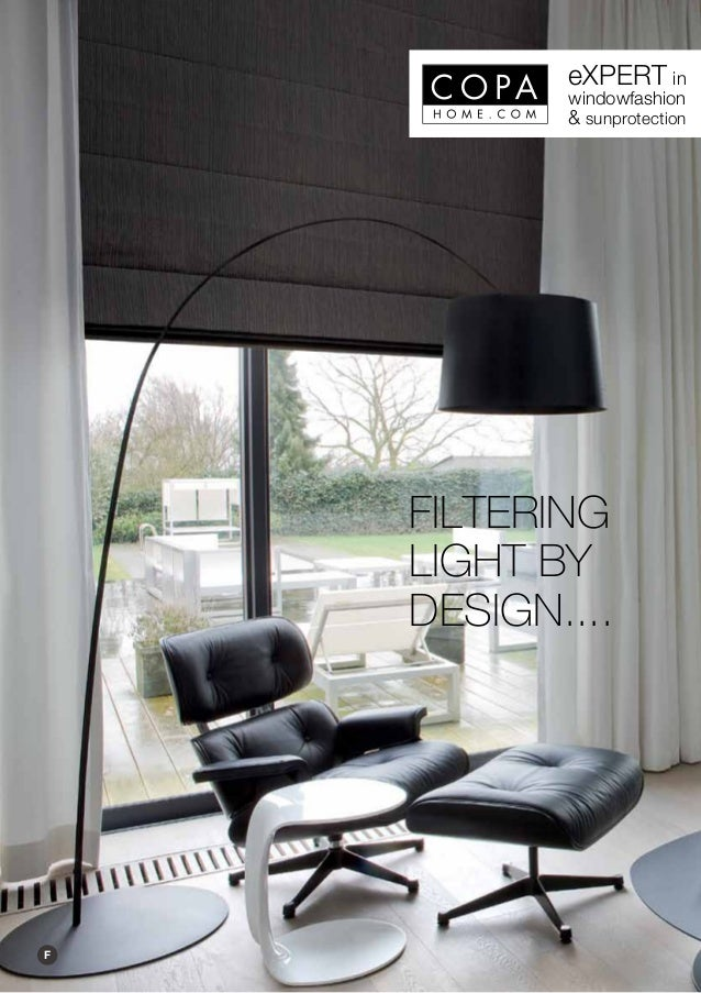 eXPERT in windowfashion  & sunprotection  FILTERING LIGHT BY DESIGN....  F