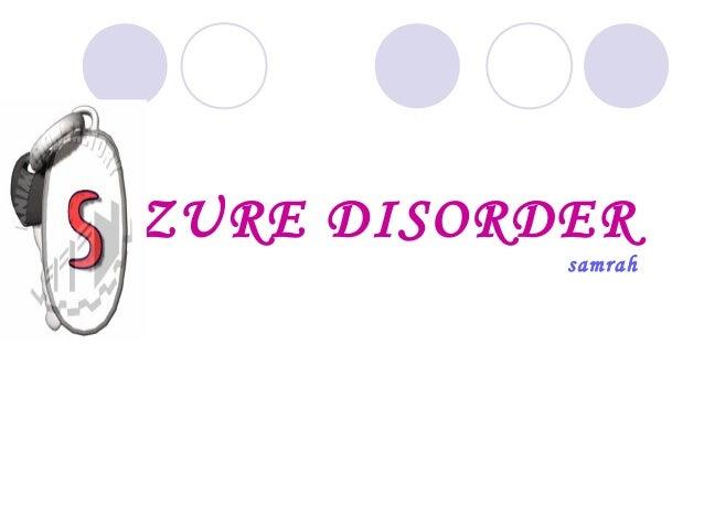 EIZURE DISORDER  samrah