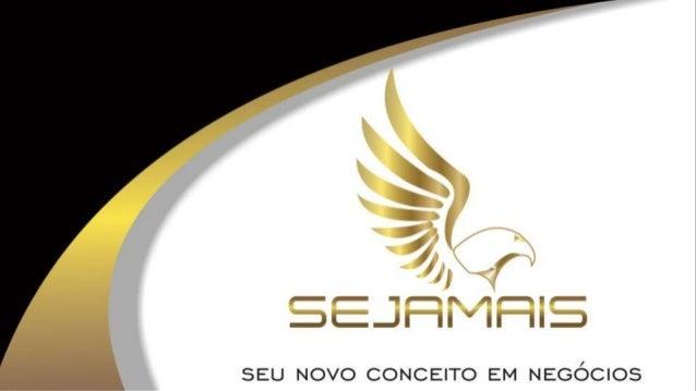 A SEJAMAIS é uma empresa que comercializa produtos de controle de peso, nutrição inteligente e cuidados pessoais para um e...