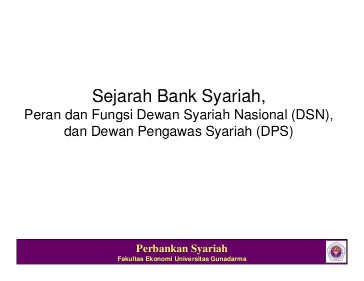 Sejarah Bank Syariah,Peran dan Fungsi Dewan Syariah Nasional (DSN),      dan Dewan Pengawas Syariah (DPS)                 ...
